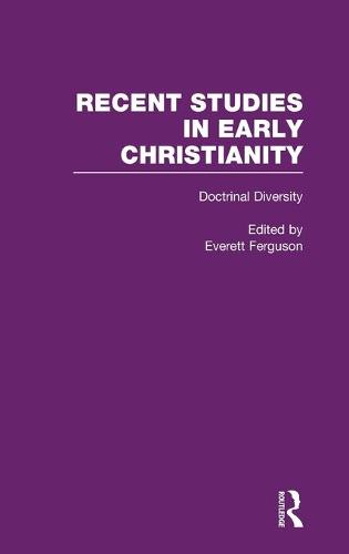 Doctrinal Diversity: Varieties of Early Christianity - Recent Studies in Early Christianity 4 (Hardback)