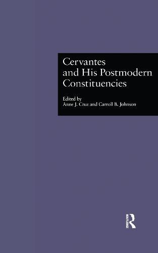 Cervantes and His Postmodern Constituencies - Hispanic Issues 17 (Hardback)
