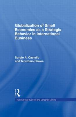 Globalization of Small Economies as a Strategic Behavior in International Business - Transnational Business and Corporate Culture (Hardback)