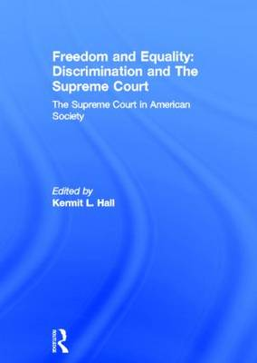 Freedom and Equality: Discrimination and The Supreme Court: The Supreme Court in American Society (Hardback)