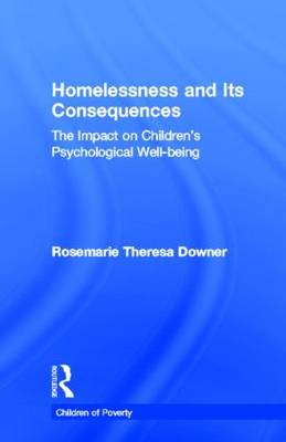 Homelessness and Its Consequences: The Impact on Children's Psychological Well-being - Children of Poverty (Hardback)