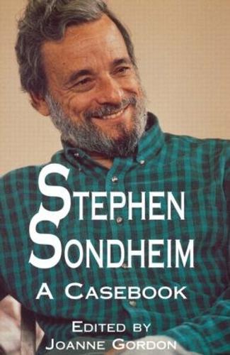 Stephen Sondheim: A Casebook - Casebooks on Modern Dramatists (Paperback)