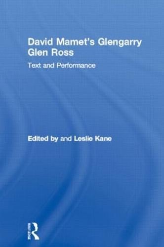 David Mamet's Glengarry Glen Ross: Text and Performance - Studies in Modern Drama (Paperback)