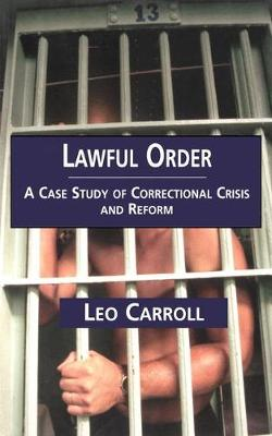 Lawful Order: A Case Study of Correctional Crisis and Reform - Current Issues in Criminal Justice (Paperback)