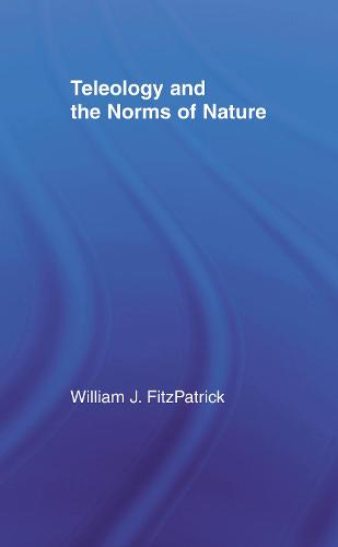 Teleology and the Norms of Nature (Hardback)