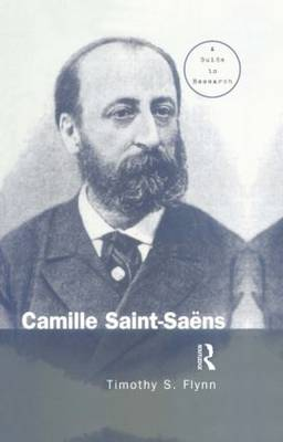 Camille Saint-Saens: A Guide to Research - Routledge Music Bibliographies (Hardback)