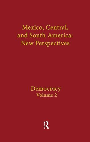 Democracy: Mexico, Central, and South America (Hardback)