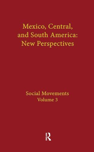 Social Movements: Mexico, Central, and South America (Hardback)