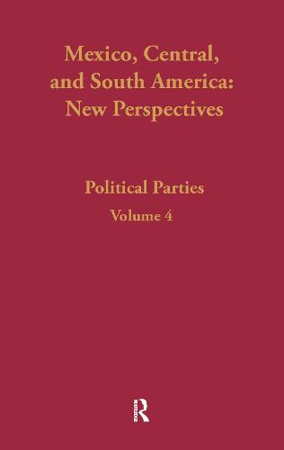 Political Parties: Mexico, Central, and South America (Hardback)