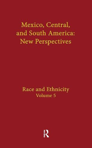 Race and Ethnicity: Mexico, Central, and South America (Hardback)