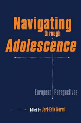 Navigating Through Adolescence: European Perspectives - MSU Series on Children, Youth and Families 12 (Hardback)