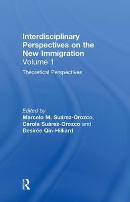 Theoretical Perspectives: Interdisciplinary Perspectives on the New Immigration (Hardback)