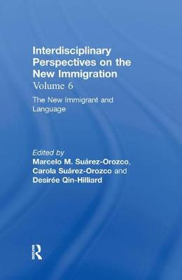 The New Immigrant and Language: Interdisciplinary Perspectives on the New Immigration (Hardback)