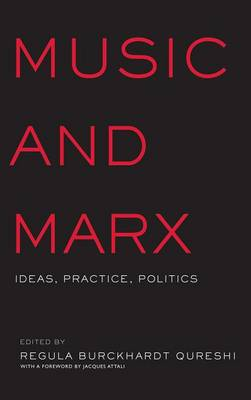 Music and Marx: Ideas, Practice, Politics - Critical and Cultural Musicology (Hardback)