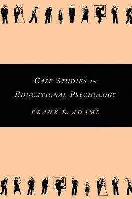 Case Studies in Educational Psychology - Source Books on Education (Paperback)
