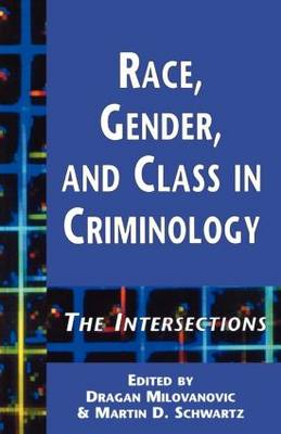 Race, Gender and Class in Criminology: The Intersections - Current Issues in Criminal Justice (Paperback)