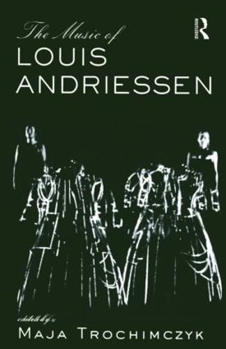 Music of Louis Andriessen (Hardback)