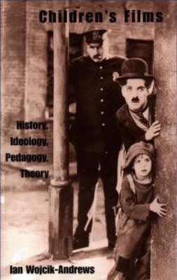 Children's Films: History, Ideology, Pedagogy, Theory - Children's Literature and Culture (Paperback)