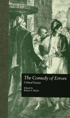 The Comedy of Errors: Critical Essays - Shakespeare Criticism (Paperback)