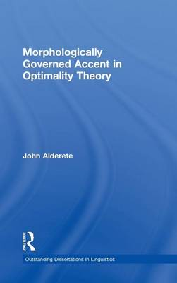 Morphologically Governed Accent in Optimality Theory - Outstanding Dissertations in Linguistics (Hardback)