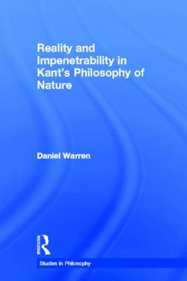 Reality and Impenetrability in Kant's Philosophy of Nature (Hardback)