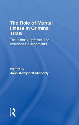 The Insanity Defense: American Developments: The Role of Mental Illness in Criminal Trials (Hardback)