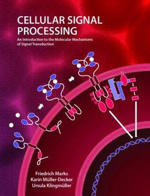 Cellular Signal Processing: An Introduction to the Molecular Mechanisms of Signal Transduction (Paperback)