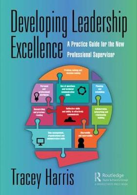 Developing Leadership Excellence: A Practice Guide for the New Professional Supervisor (Paperback)