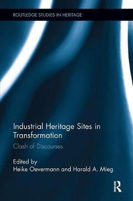 Industrial Heritage Sites in Transformation: Clash of Discourses (Paperback)