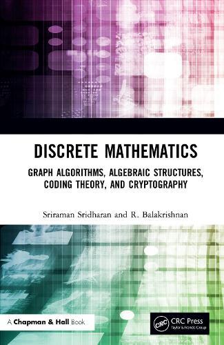 Advanced Discrete Mathematics: Graph Algorithms, Algebraic Structures, Coding Theory, and Cryptography (Hardback)
