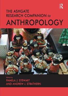 The Ashgate Research Companion to Anthropology (Paperback)