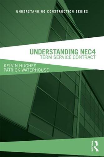 Understanding NEC4: Term Service Contract - Understanding Construction (Paperback)