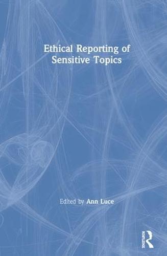 Ethical Reporting of Sensitive Topics (Hardback)