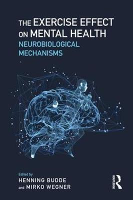 The Exercise Effect on Mental Health: Neurobiological Mechanisms (Paperback)