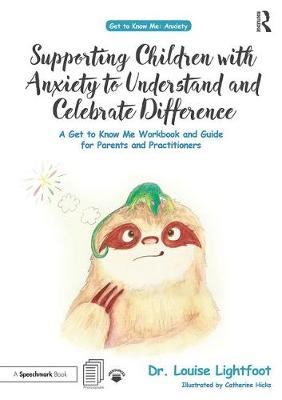 Supporting Children with Anxiety to Understand and Celebrate Difference: A Get to Know Me Workbook and Guide for Parents and Practitioners - Get To Know Me (Paperback)