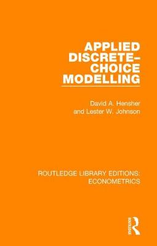 Applied Discrete-Choice Modelling - Routledge Library Editions: Econometrics (Hardback)