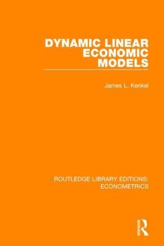 Dynamic Linear Economic Models - Routledge Library Editions: Econometrics 10 (Hardback)
