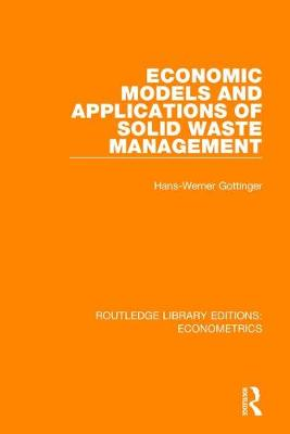 Economic Models and Applications of Solid Waste Management - Routledge Library Editions: Econometrics (Hardback)