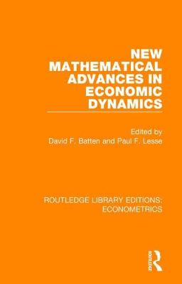 New Mathematical Advances in Economic Dynamics - Routledge Library Editions: Econometrics (Hardback)