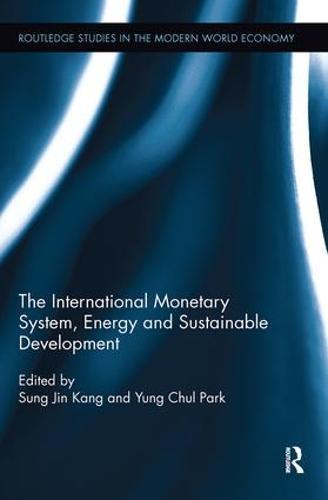 The International Monetary System, Energy and Sustainable Development (Paperback)