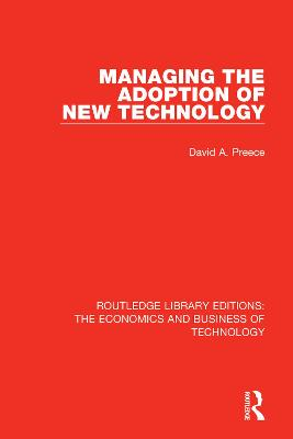 Managing the Adoption of New Technology - Routledge Library Editions: The Economics and Business of Technology (Paperback)