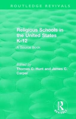 Religious Schools in the United States K-12 (1993): A Source Book - Routledge Revivals (Hardback)