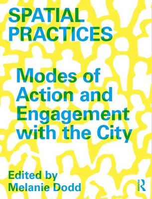 Spatial Practices: Modes of Action and Engagement with the City (Paperback)