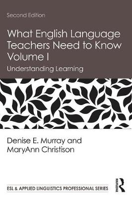 What English Language Teachers Need to Know Volume I: Understanding Learning - ESL & Applied Linguistics Professional Series (Paperback)
