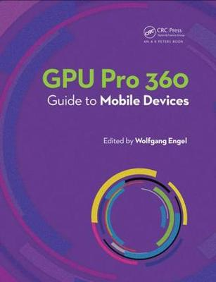 GPU Pro 360 Guide to Mobile Devices (Paperback)