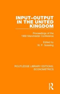 Input-Output in the United Kingdom: Proceedings of the 1968 Manchester Conference - Routledge Library Editions: Econometrics (Hardback)