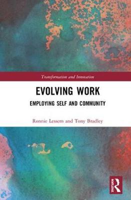 Evolving Work: Employing Self and Community - Transformation and Innovation (Hardback)
