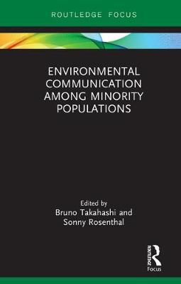 Environmental Communication Among Minority Populations - Routledge Focus on Environment and Sustainability (Hardback)