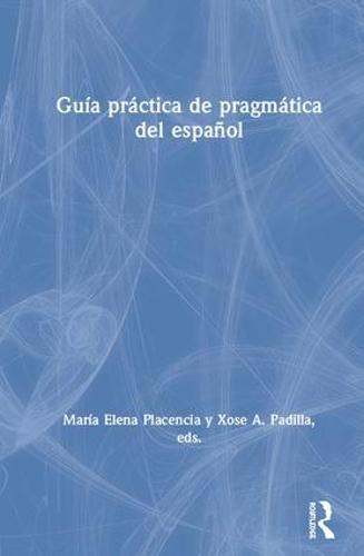 Guia practica de pragmatica del espanol (Hardback)