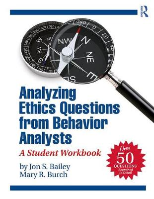 Analyzing Ethics Questions from Behavior Analysts: A Student Workbook (Paperback)